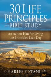 30 Life Principles Bible Study by Charles Stanley
