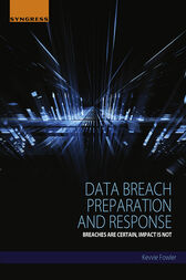 Data Breach Preparation and Response: Breaches are Certain, Impact is Not