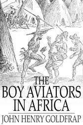 The Boy Aviators in Africa by John Henry Goldfrap