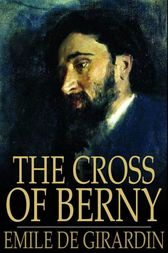 The Cross of Berny by Emile de Girardin