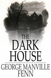 The Dark House: A Knot Unravelled