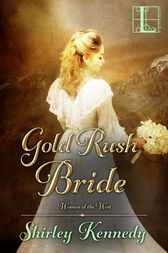Gold Rush Bride by Shirley Kennedy