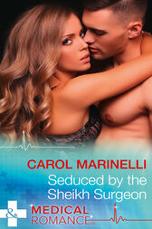 Seduced By The Sheikh Surgeon (Mills & Boon Medical) (Desert Prince Docs, Book 1)