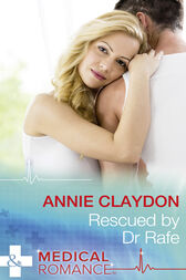 Rescued By Dr Rafe (Mills & Boon Medical) (Stranded in His Arms) by Annie Claydon