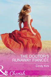 The Doctor's Runaway Fiancée (Mills & Boon Cherish) (Rx for Love, Book 15) by Cindy Kirk