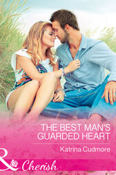 The Best Man's Guarded Heart (Mills & Boon Cherish) by Katrina Cudmore