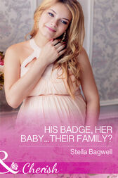 His Badge, Her Baby...Their Family? (Mills & Boon Cherish) (Men of the West, Book 35)