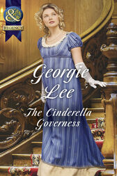 The Cinderella Governess (Mills & Boon Historical) (The Governess Tales, Book 1) by Georgie Lee