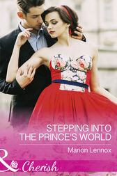 Stepping Into The Prince's World (Mills & Boon Cherish) by Marion Lennox