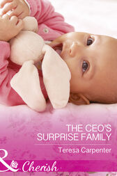 The Ceo's Surprise Family (Mills & Boon Cherish) by Teresa Carpenter
