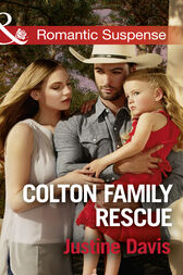 Colton Family Rescue (Mills & Boon Romantic Suspense) (The Coltons of Texas, Book 10) by Justine Davis