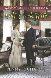 Wolf Creek Wife (Mills & Boon Love Inspired Historical) by Penny Richards