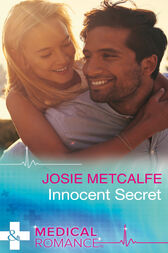 Innocent Secret (Mills & Boon Medical) (Denison Memorial Hospital, Book 3) by Josie Metcalfe