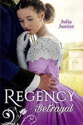 Regency Betrayal: The Rake to Ruin Her / The Rake to Redeem Her (Mills & Boon M&B) by Julia Justiss