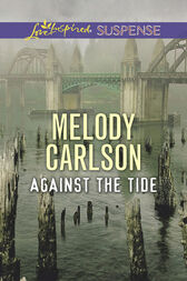 Against The Tide (Mills & Boon Love Inspired Suspense) by Melody Carlson