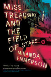 Miss Treadway and the Field of Stars: A Novel