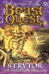 Beast Quest: Strytor the Skeleton Dragon by Adam Blade