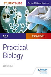 AQA A-level Biology Student Guide: Practical Biology by Jo Ormisher