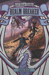 The Last Dragon Charmer #3: Realm Breaker by Laurie McKay
