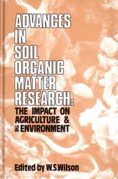 Advances in Soil Organic Matter Research: The Impact on Agriculture and the Environment
