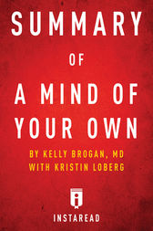 Summary of A Mind of Your Own: by Kelly Brogan with Kristin Loberg | Includes Analysis