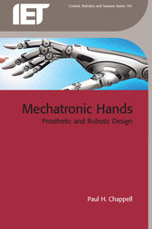 Mechatronic Hands: Prosthetic and robotic design
