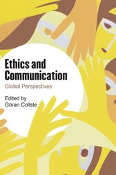 Ethics and Communication by Göran Collste