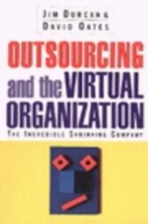 Outsourcing and the Virtual Organization by Jim Durcan