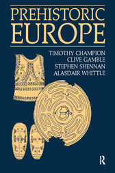 Prehistoric Europe by Timothy Champion