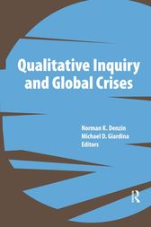 Qualitative Inquiry and Global Crises by Norman K Denzin