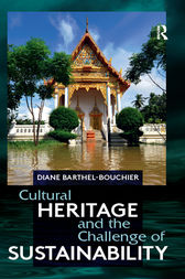 Cultural Heritage and the Challenge of Sustainability by Diane Barthel-Bouchier