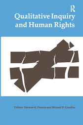 Qualitative Inquiry and Human Rights by Norman K Denzin