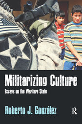 Militarizing Culture by Roberto J González