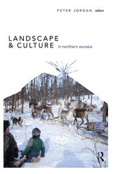 Landscape and Culture in Northern Eurasia by Peter Jordan