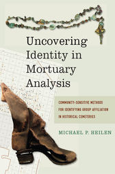 Uncovering Identity in Mortuary Analysis by Michael P Heilen