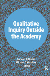 Qualitative Inquiry Outside the Academy by Norman K Denzin
