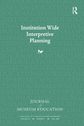 Institution Wide Interpretive Planning: Journal of Museum Education 33:3 Thematic Issue