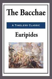analysis of the bacchae The bacchae: theme analysis, free study guides and book notes including  comprehensive chapter analysis, complete summary analysis, author biography .