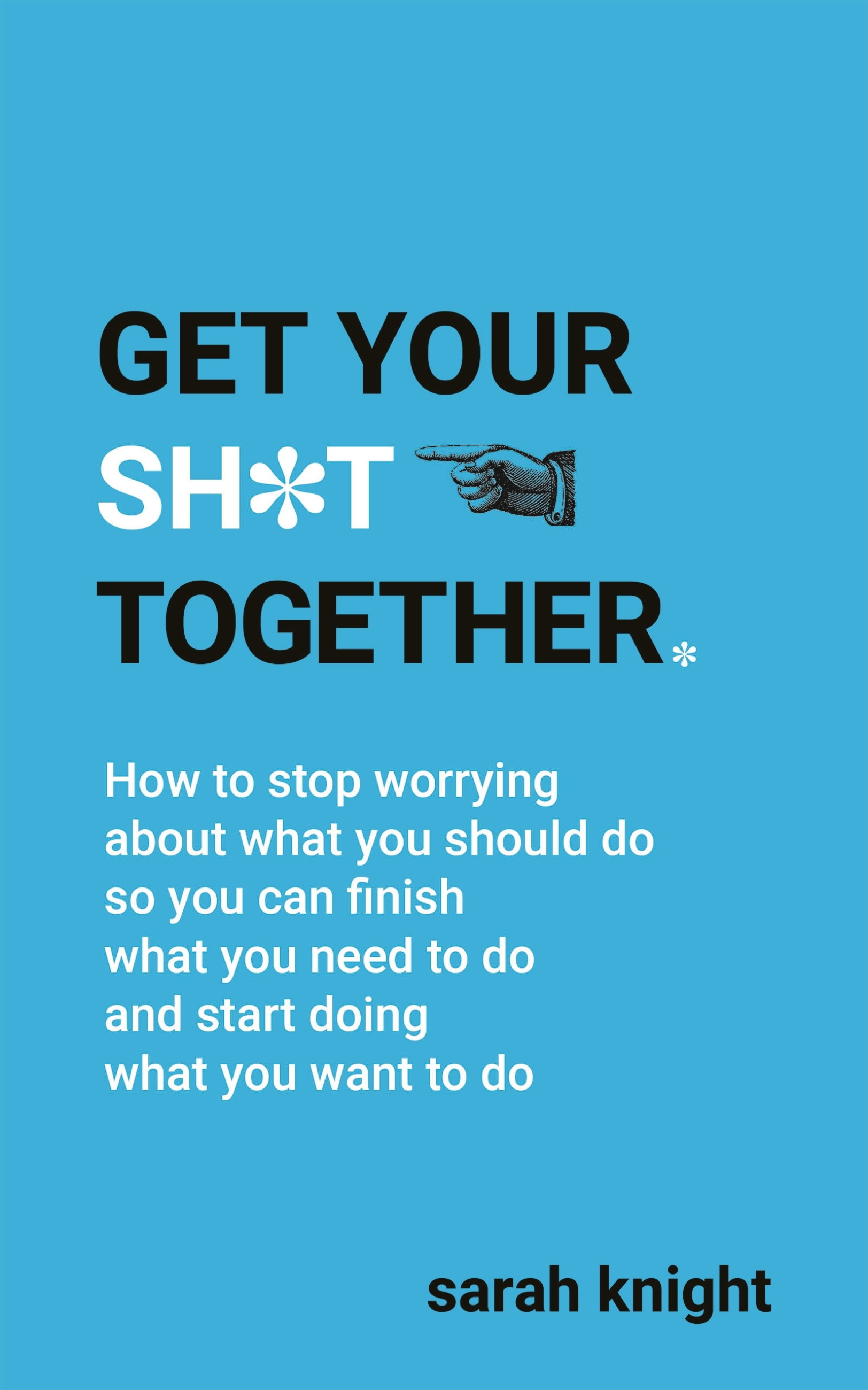 Download Ebook Get Your Sh*t Together by Sarah Knight Pdf