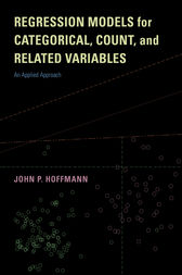 Regression Models for Categorical, Count, and Related Variables: An Applied Approach