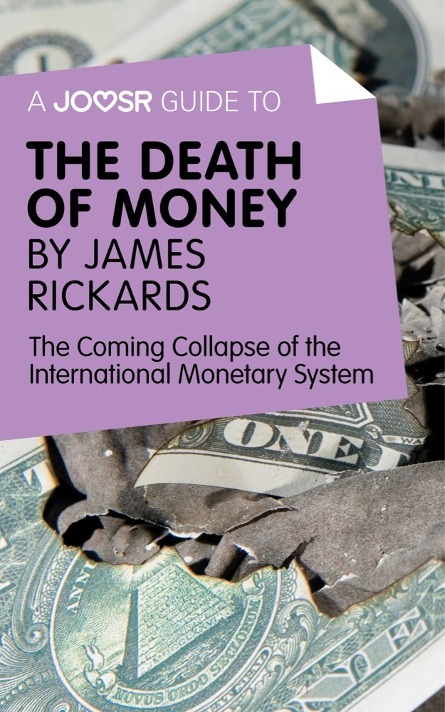 Download Ebook A Joosr Guide to... The Death of Money by James Rickards by Joosr Pdf