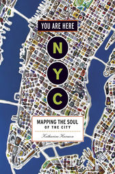 You Are Here: NYC by Katharine Harmon