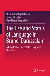 The Use and Status of Language in Brunei Darussalam by Noor Azam Haji-Othman;  James McLellan;  David Deterding