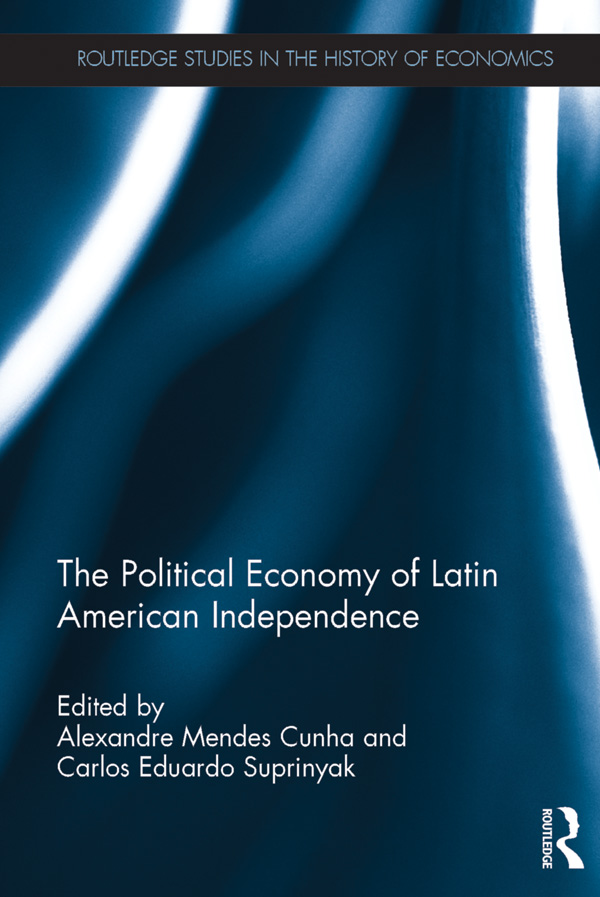 Download Ebook The Political Economy of Latin American Independence by Alexandre Mendes Cunha Pdf