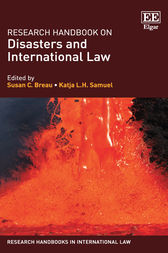 Research Handbook on Disasters and International Law by Susan C. Breau