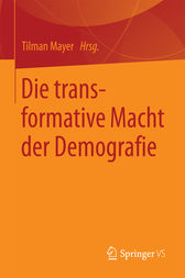 Die transformative Macht der Demografie by Tilman Mayer