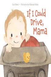 If I Could Drive, Mama by Cari Best