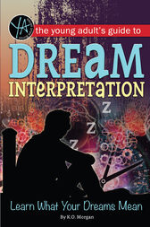 The Young Adult's Guide to Dream Interpretation by K.O. Morgan