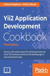 Yii2 Application Development Cookbook by Andrew Bogdanov