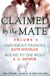 Claimed by the Mate, Vol. 3 by Kate Douglas
